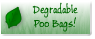 Bio Degradable Poo Bags!
